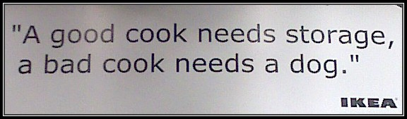sign a good cook needs storage Ikea